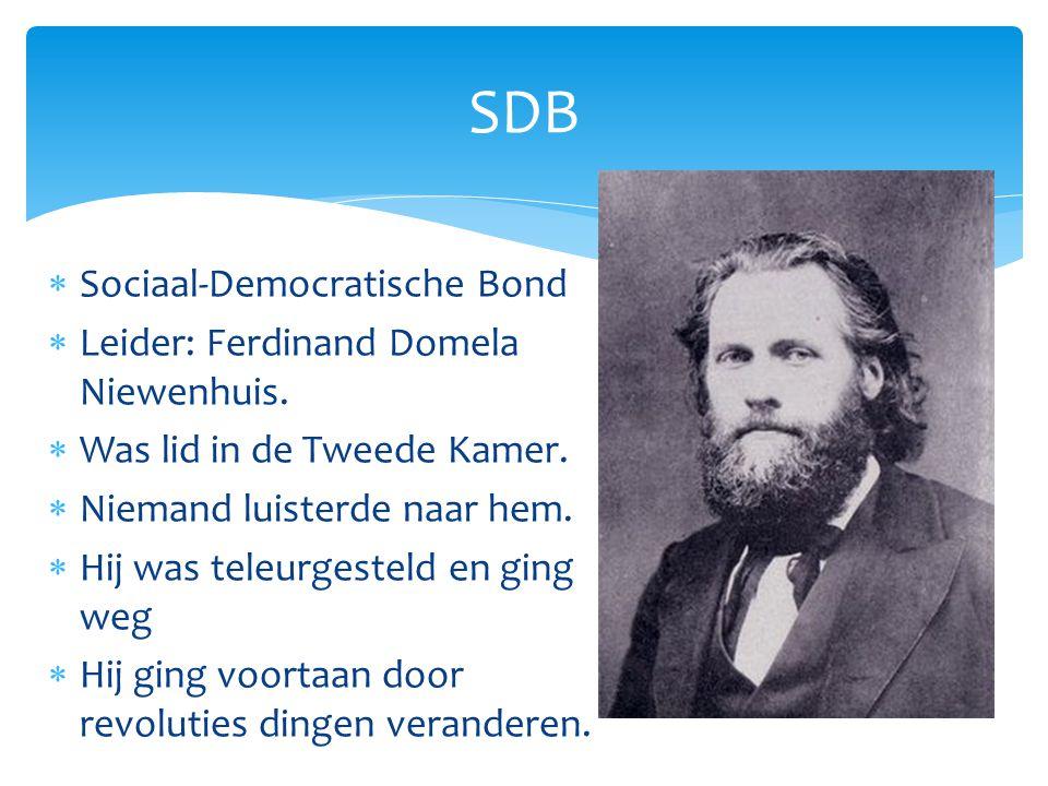 SDB Sociaal-Democratische Bond Leider: Ferdinand Domela Niewenhuis.