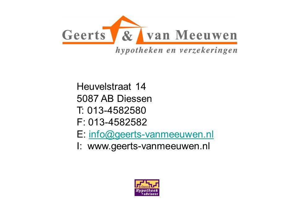Heuvelstraat 14 5087 AB Diessen T: 013-4582580 F: 013-4582582 E: info@geerts-vanmeeuwen.nl I: www.geerts-vanmeeuwen.nl