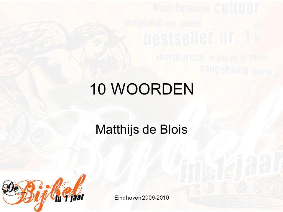 10 WOORDEN Matthijs de Blois Eindhoven 2009-2010