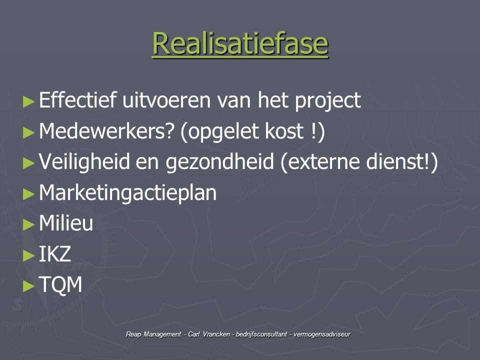 Realisatiefase Effectief uitvoeren van het project