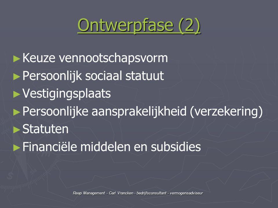 Ontwerpfase (2) Keuze vennootschapsvorm Persoonlijk sociaal statuut