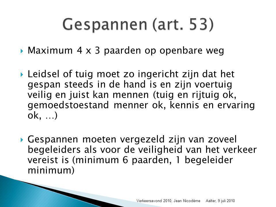 Gespannen (art. 53) Maximum 4 x 3 paarden op openbare weg