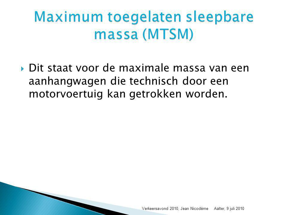 Maximum toegelaten sleepbare massa (MTSM)