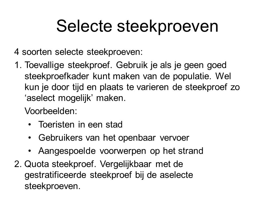 Selecte steekproeven 4 soorten selecte steekproeven: