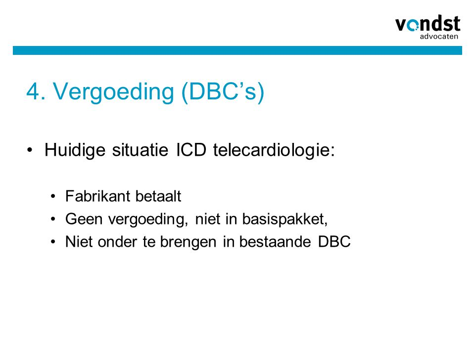4. Vergoeding (DBC's) Huidige situatie ICD telecardiologie: