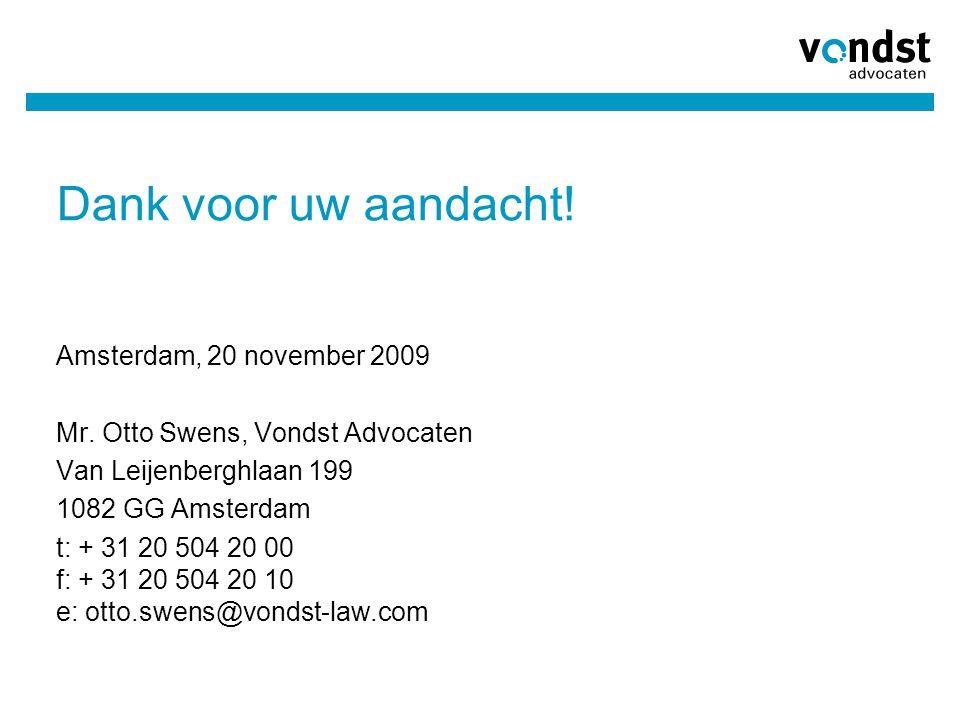 Dank voor uw aandacht! Amsterdam, 20 november 2009
