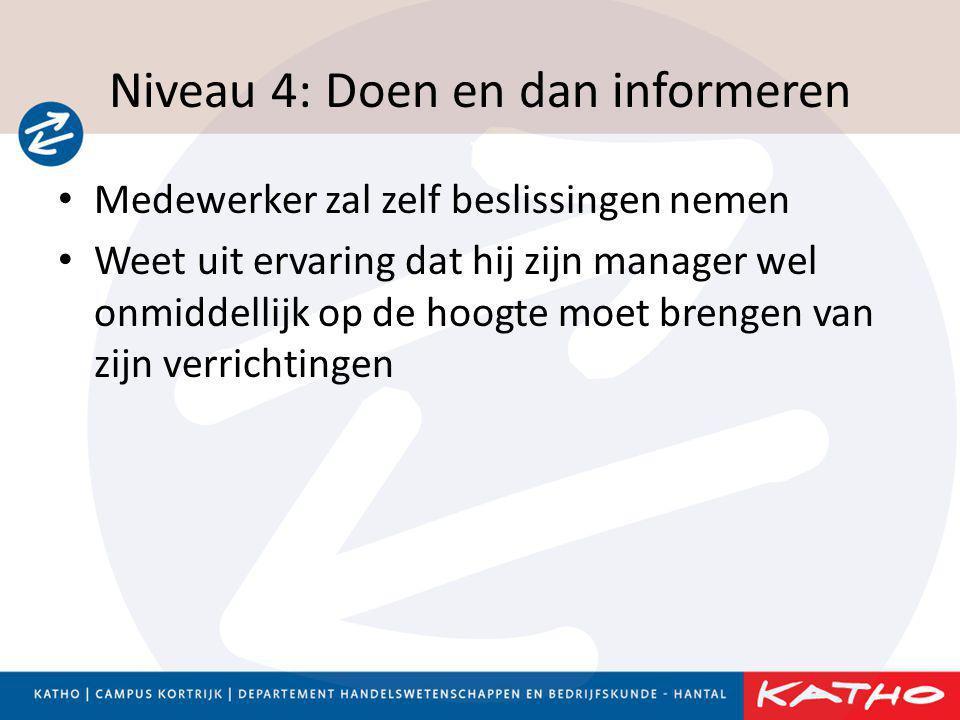 Niveau 4: Doen en dan informeren
