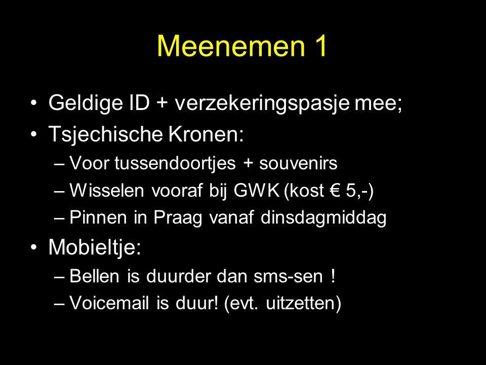 Meenemen 1 Geldige ID + verzekeringspasje mee; Tsjechische Kronen: