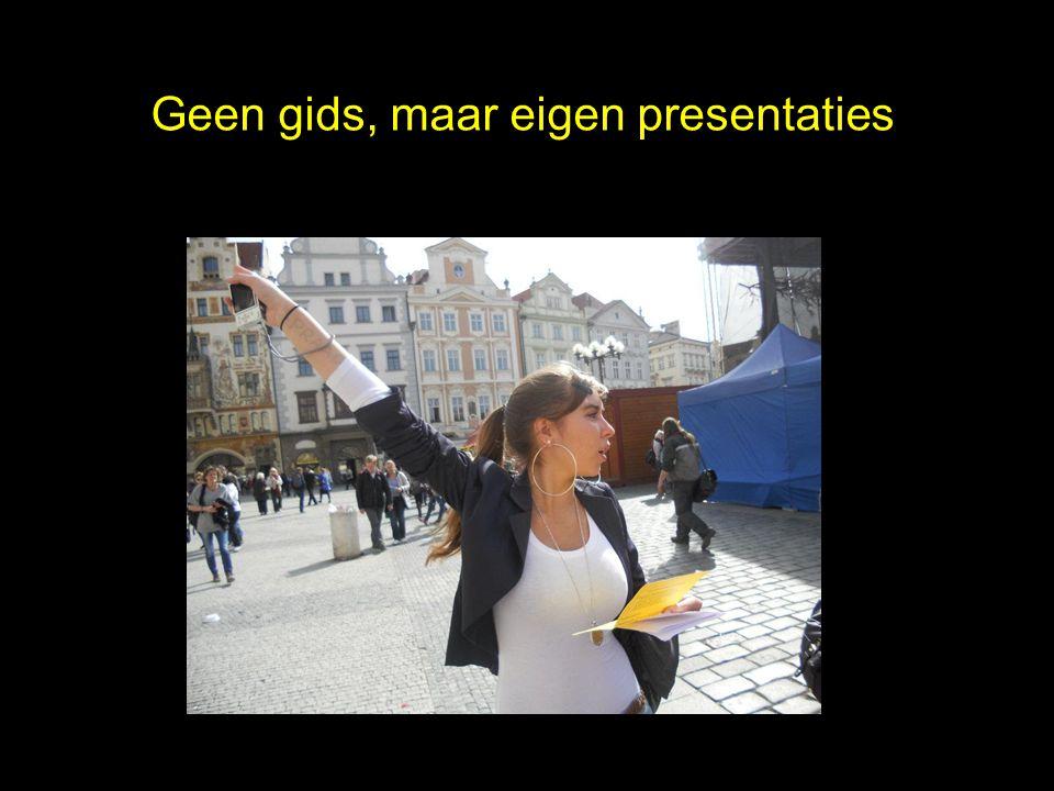 Geen gids, maar eigen presentaties