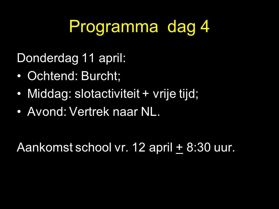 Programma dag 4 Donderdag 11 april: Ochtend: Burcht;