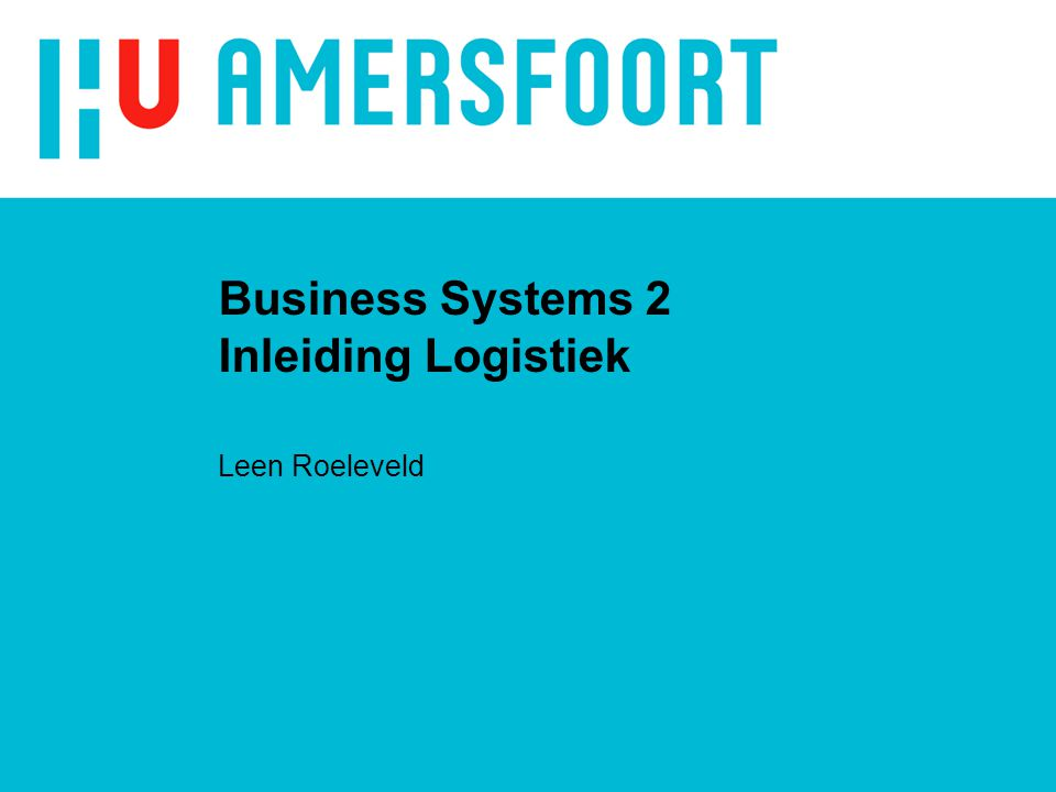 Business Systems 2 Inleiding Logistiek