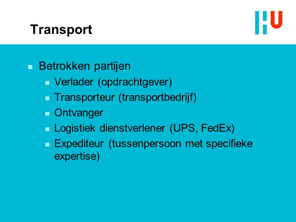 Transport Betrokken partijen Verlader (opdrachtgever)