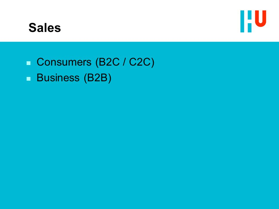 Sales Consumers (B2C / C2C) Business (B2B)