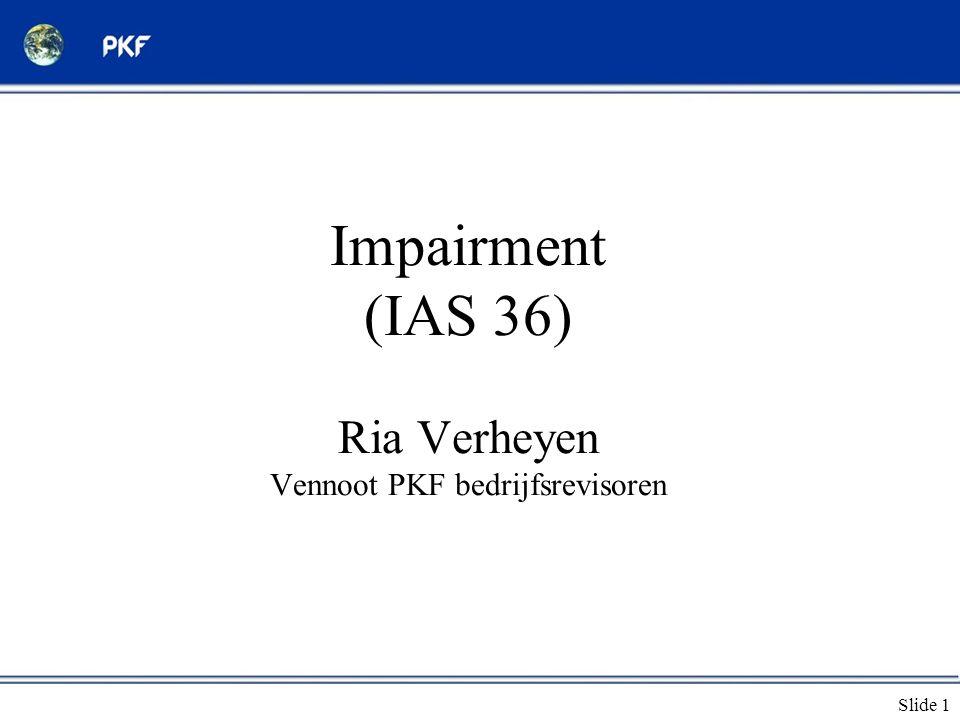 Impairment (IAS 36) Ria Verheyen Vennoot PKF bedrijfsrevisoren
