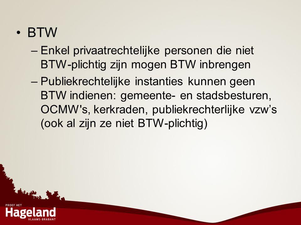 BTW Enkel privaatrechtelijke personen die niet BTW-plichtig zijn mogen BTW inbrengen.