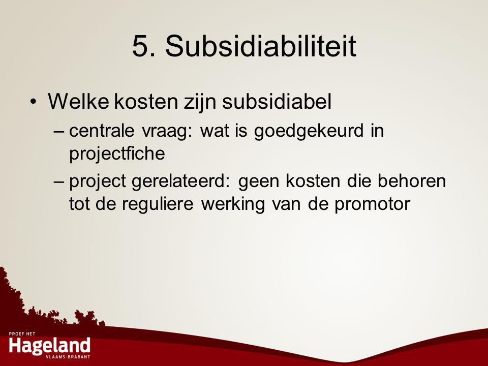 5. Subsidiabiliteit Welke kosten zijn subsidiabel