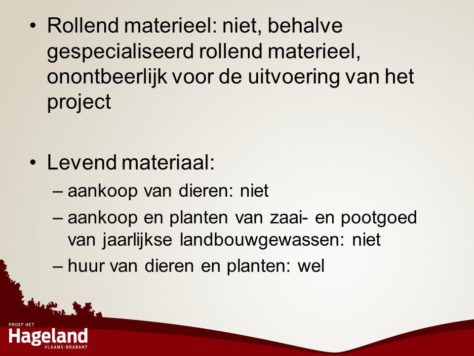 Rollend materieel: niet, behalve gespecialiseerd rollend materieel, onontbeerlijk voor de uitvoering van het project