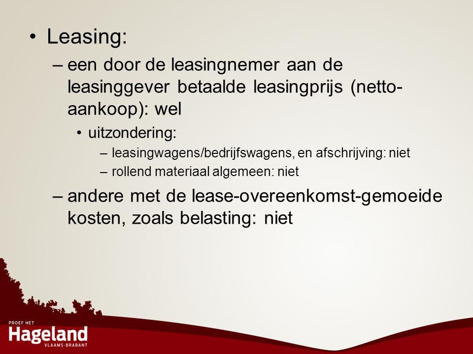 Leasing: een door de leasingnemer aan de leasinggever betaalde leasingprijs (netto-aankoop): wel. uitzondering: