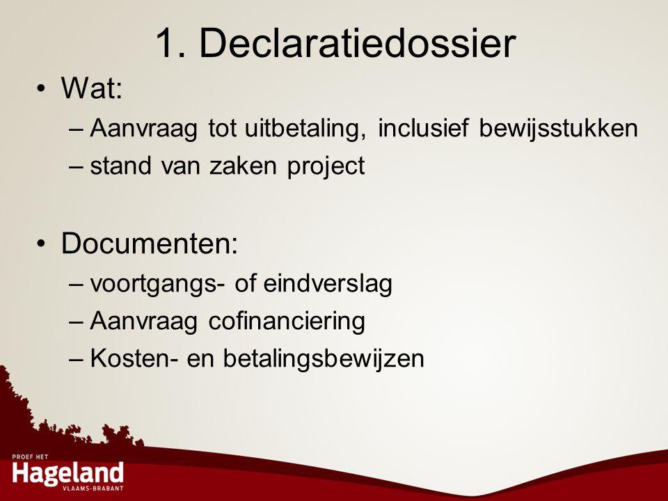 1. Declaratiedossier Wat: Documenten: