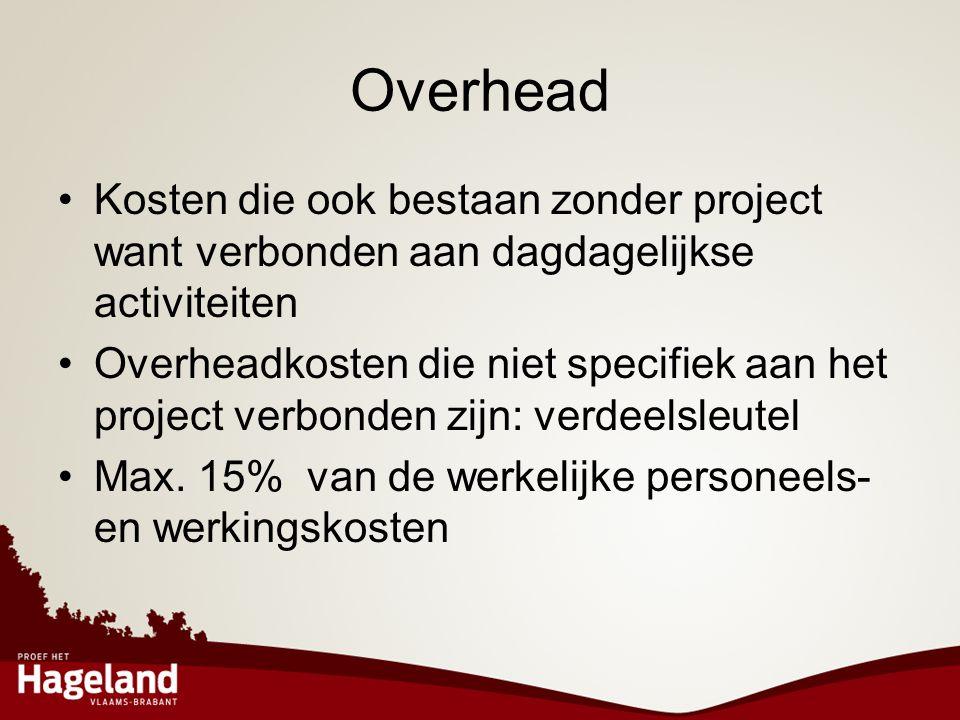 Overhead Kosten die ook bestaan zonder project want verbonden aan dagdagelijkse activiteiten.