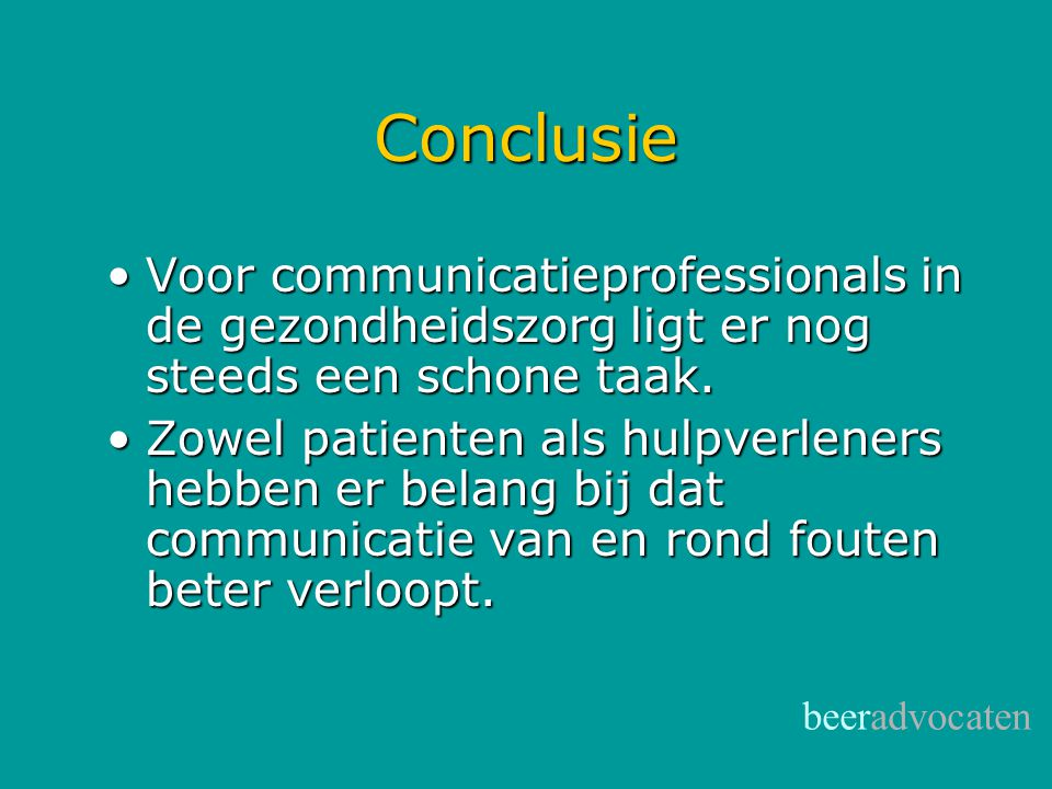 Conclusie Voor communicatieprofessionals in de gezondheidszorg ligt er nog steeds een schone taak.