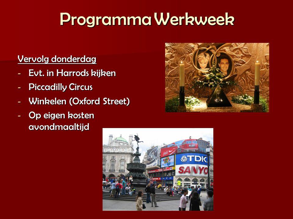 Programma Werkweek Vervolg donderdag Evt. in Harrods kijken