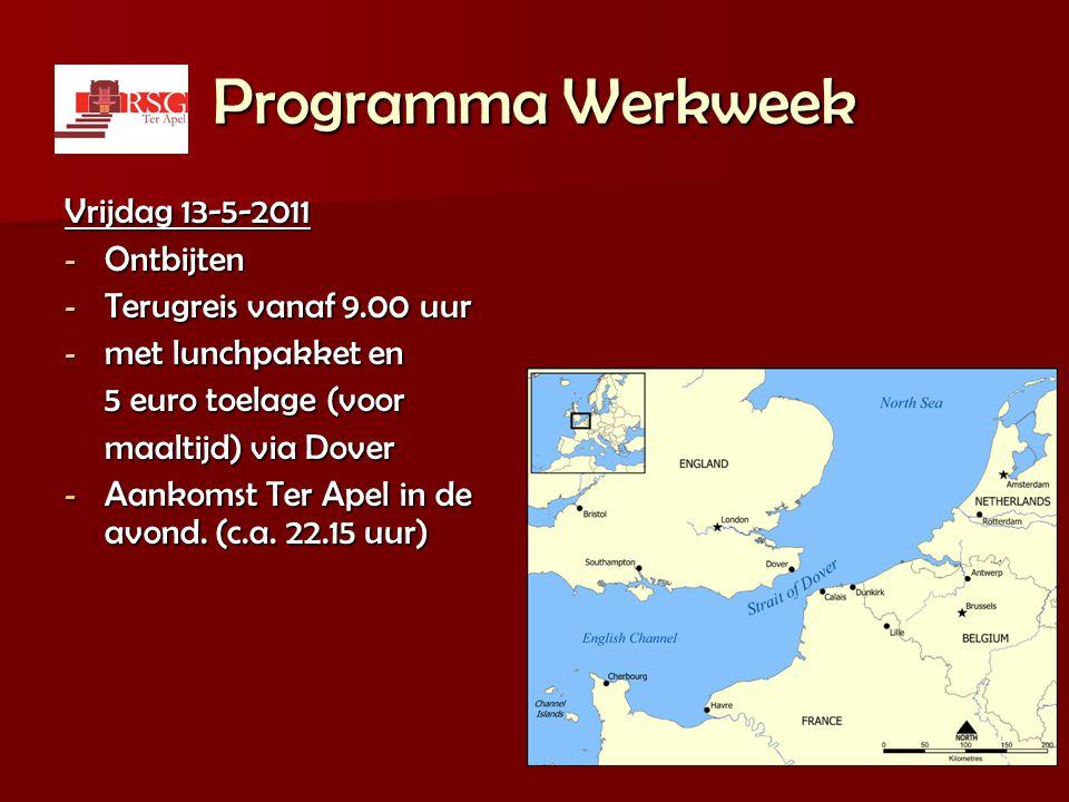 Programma Werkweek Vrijdag 13-5-2011 Ontbijten