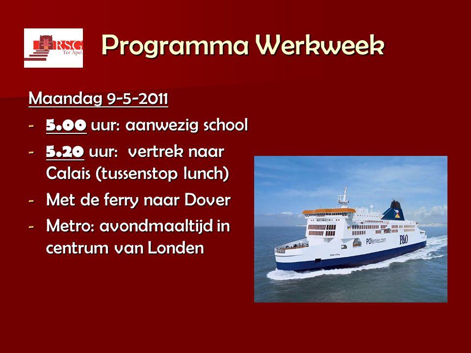 Programma Werkweek Maandag 9-5-2011 5.00 uur: aanwezig school
