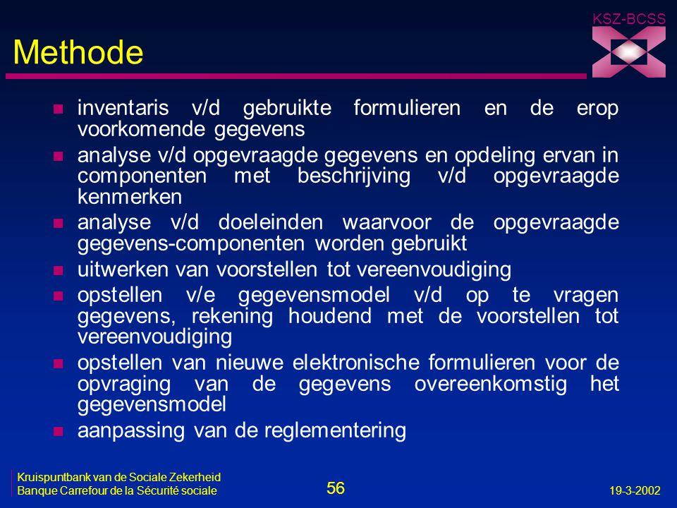 Methode inventaris v/d gebruikte formulieren en de erop voorkomende gegevens.