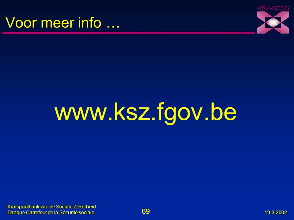 Voor meer info … www.ksz.fgov.be