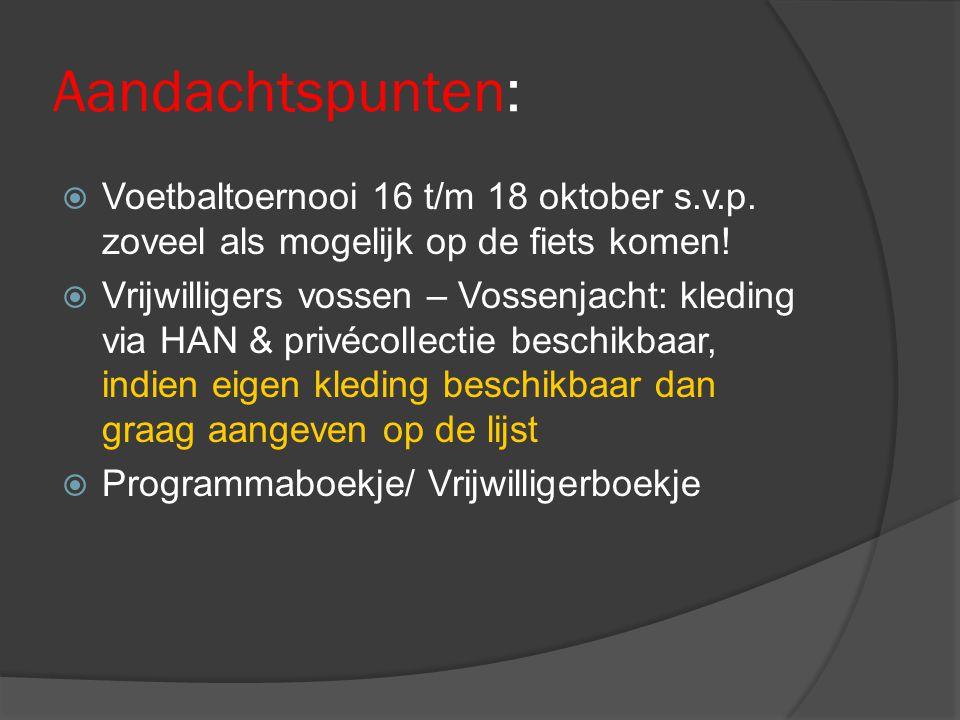 Aandachtspunten: Voetbaltoernooi 16 t/m 18 oktober s.v.p. zoveel als mogelijk op de fiets komen!