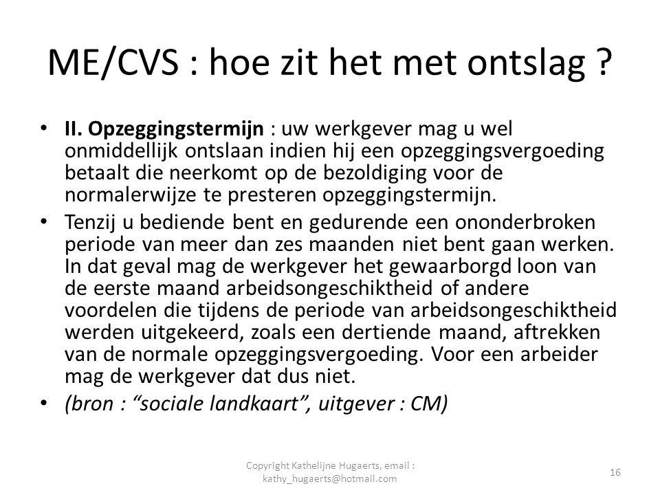 ME/CVS : hoe zit het met ontslag