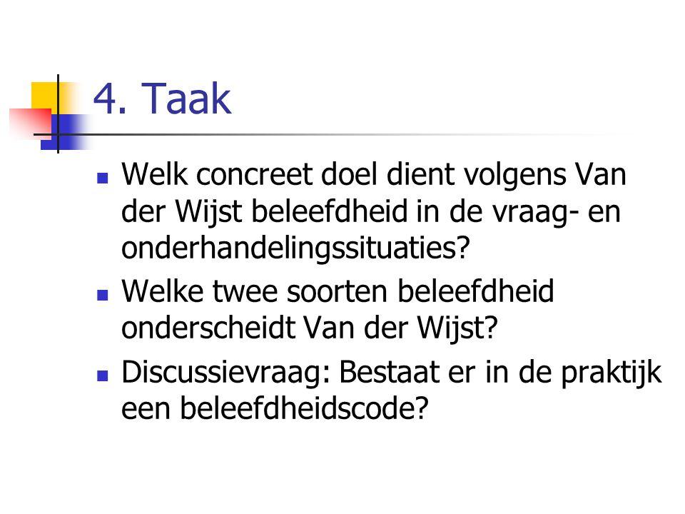 4. Taak Welk concreet doel dient volgens Van der Wijst beleefdheid in de vraag- en onderhandelingssituaties