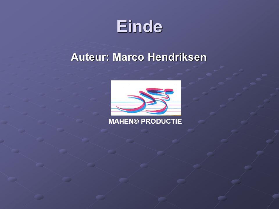 Einde Auteur: Marco Hendriksen MAHEN© PRODUCTIE