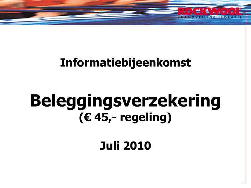 Informatiebijeenkomst Beleggingsverzekering (€ 45,- regeling)