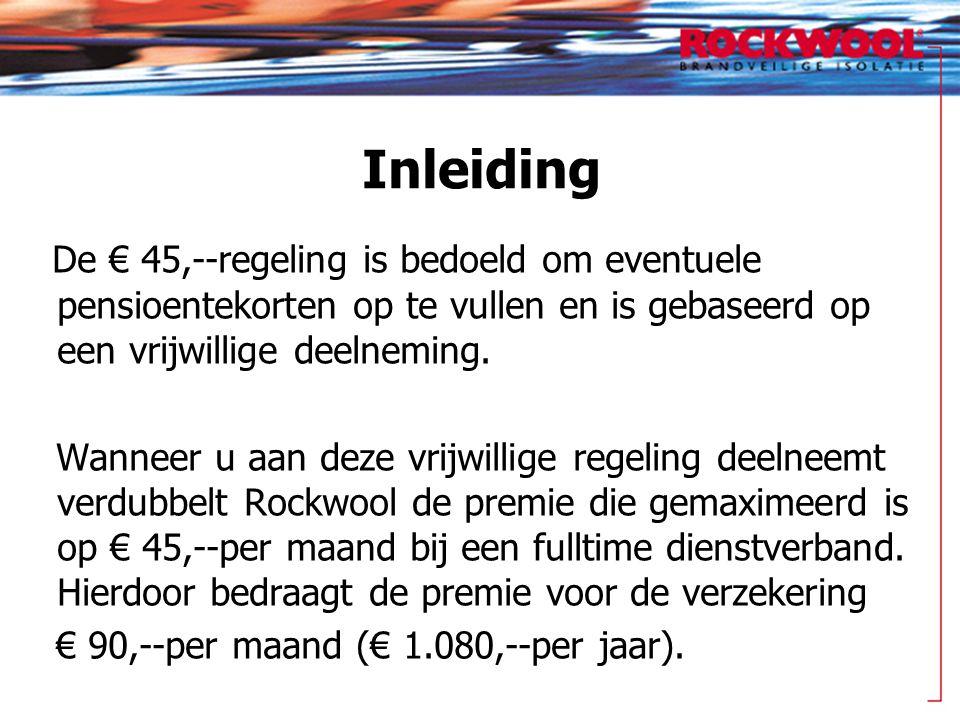 Inleiding De € 45,--regeling is bedoeld om eventuele pensioentekorten op te vullen en is gebaseerd op een vrijwillige deelneming.