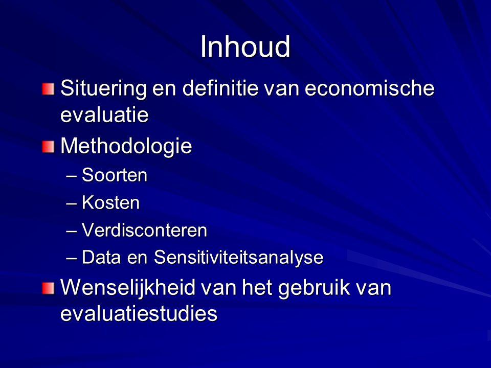 Inhoud Situering en definitie van economische evaluatie Methodologie