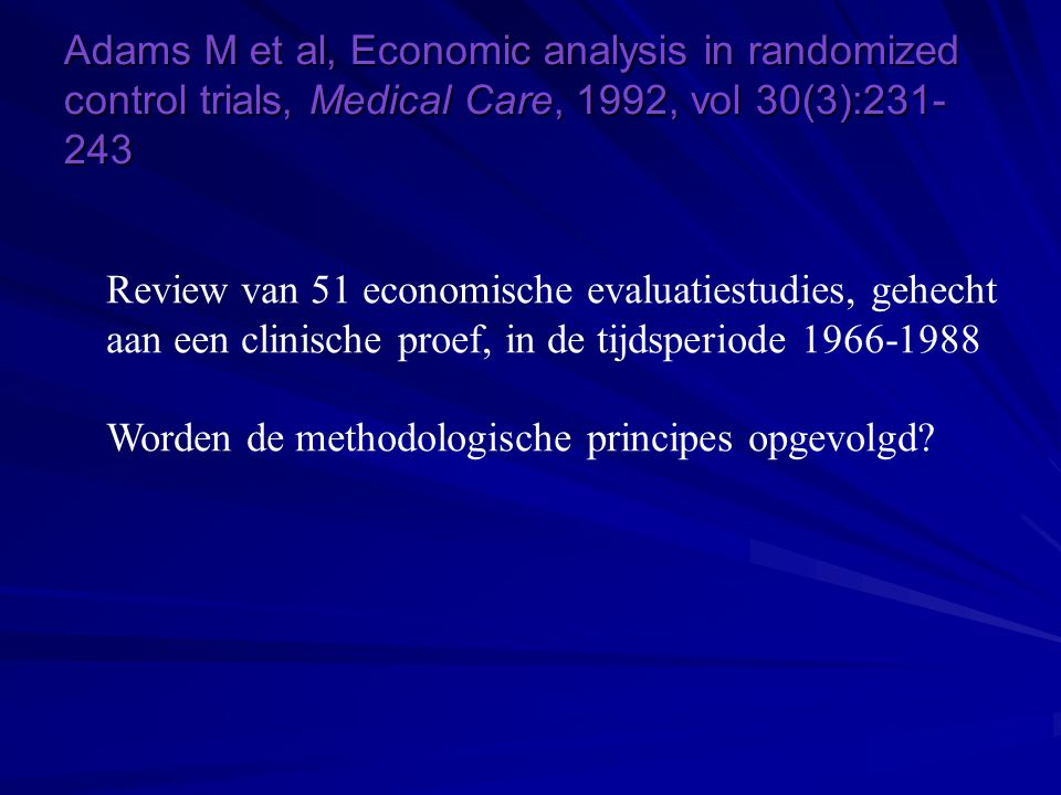 Adams M et al, Economic analysis in randomized control trials, Medical Care, 1992, vol 30(3):