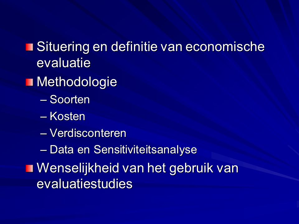 Situering en definitie van economische evaluatie Methodologie