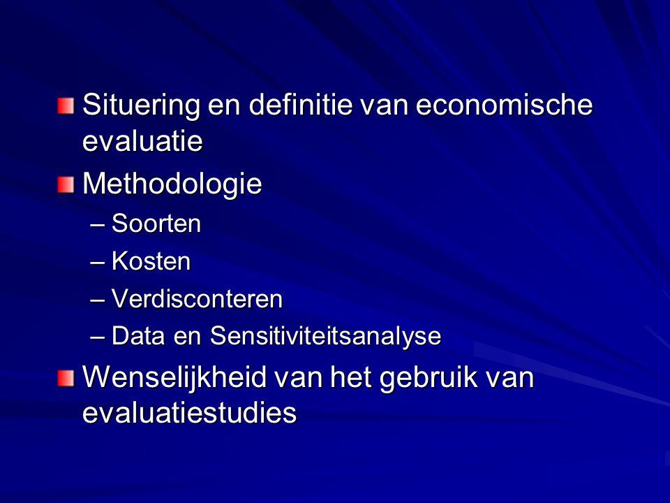 Situering en definitie van economische evaluatie Methodologie