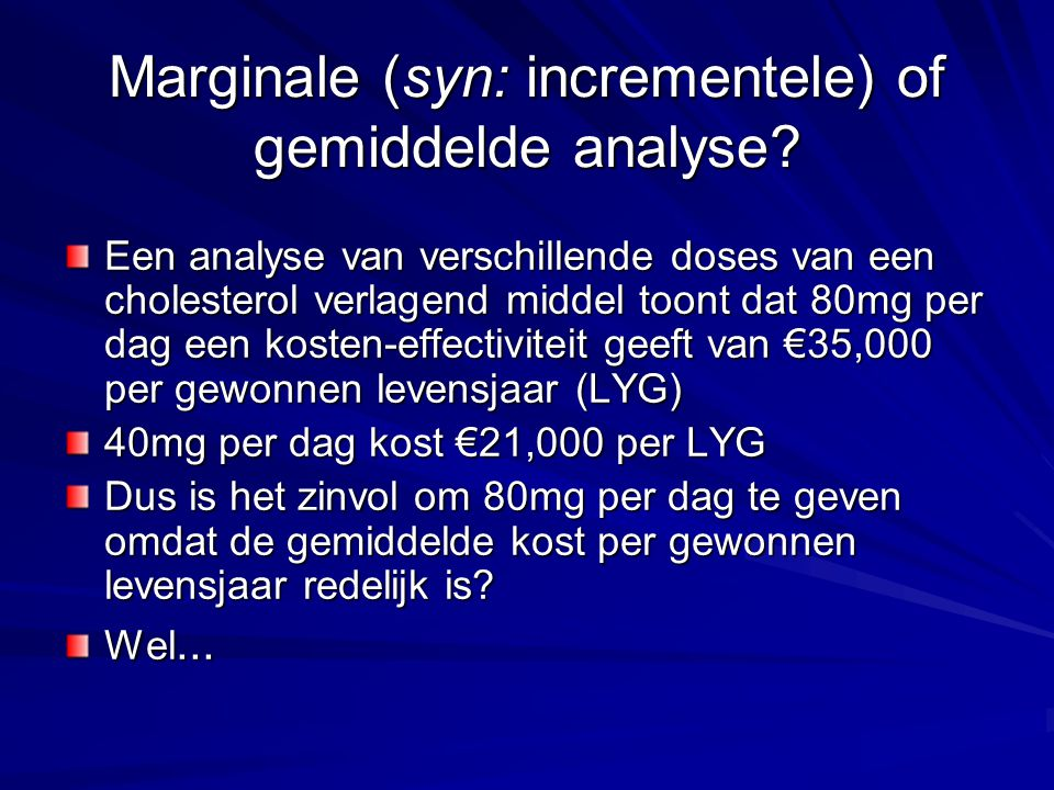 Marginale (syn: incrementele) of gemiddelde analyse