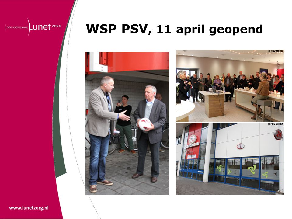 WSP PSV, 11 april geopend