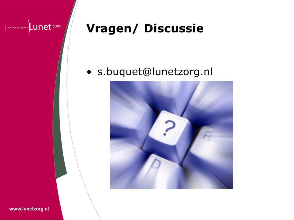 Vragen/ Discussie s.buquet@lunetzorg.nl