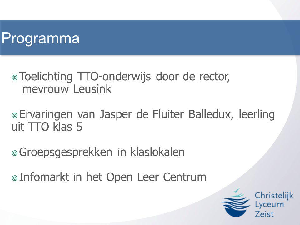 Programma Toelichting TTO-onderwijs door de rector, mevrouw Leusink