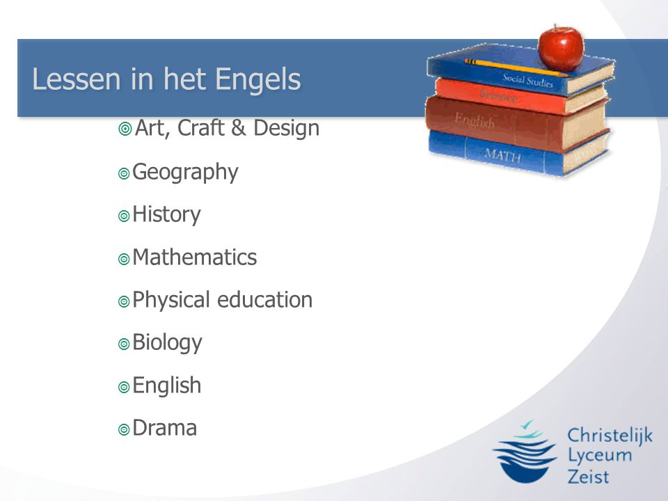 Lessen in het Engels Art, Craft & Design Geography History Mathematics
