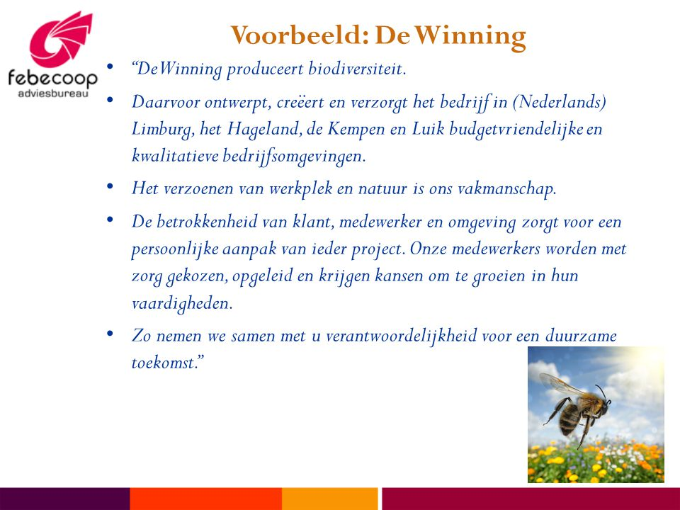 Voorbeeld: De Winning De Winning produceert biodiversiteit.