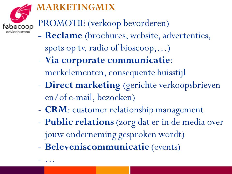 MARKETINGMIX PROMOTIE (verkoop bevorderen) - Reclame (brochures, website, advertenties, spots op tv, radio of bioscoop,…)