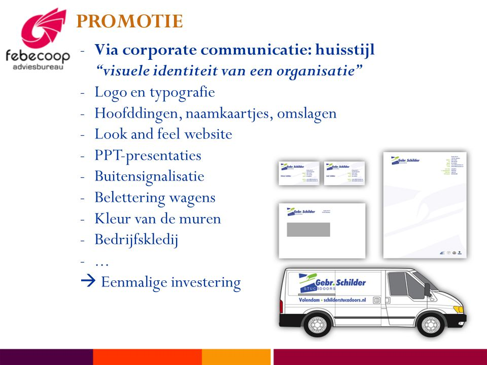 PROMOTIE Via corporate communicatie: huisstijl
