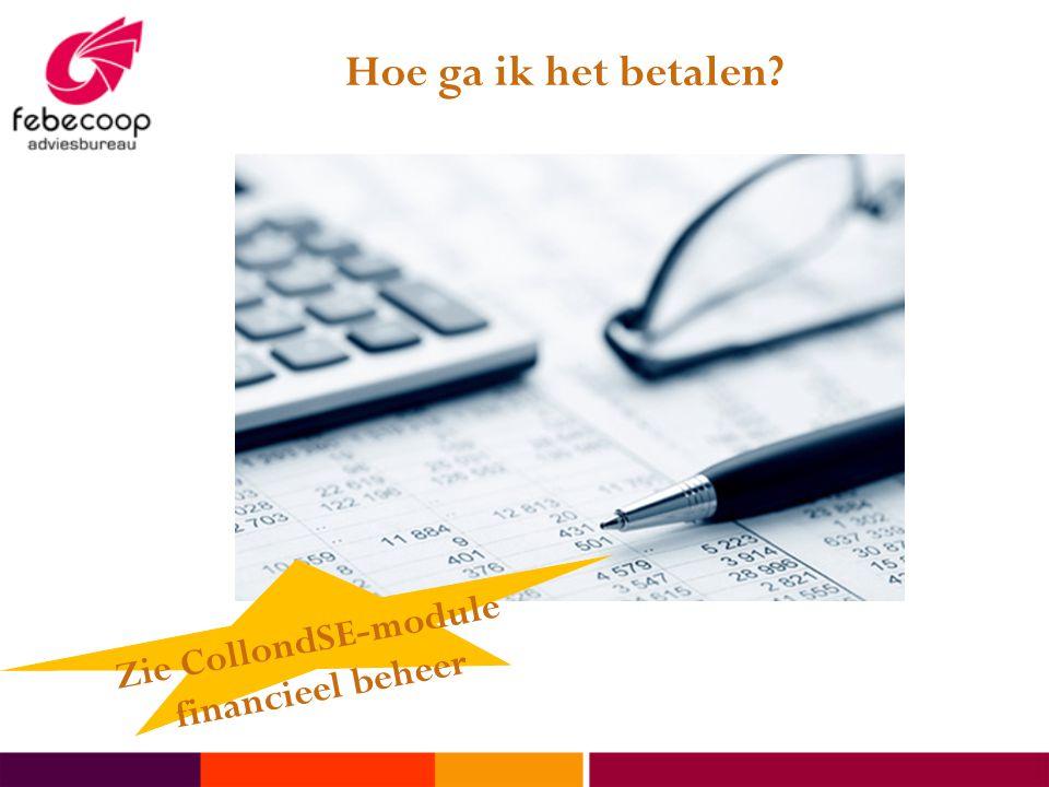 Hoe ga ik het betalen Zie CollondSE-module financieel beheer