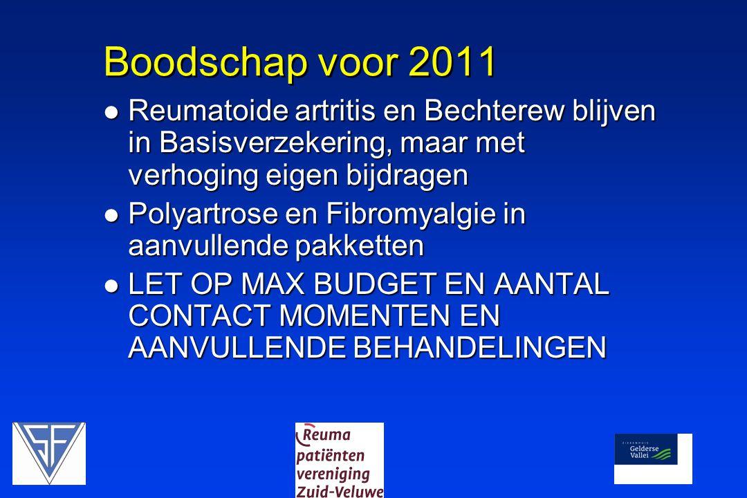 Boodschap voor 2011 Reumatoide artritis en Bechterew blijven in Basisverzekering, maar met verhoging eigen bijdragen.